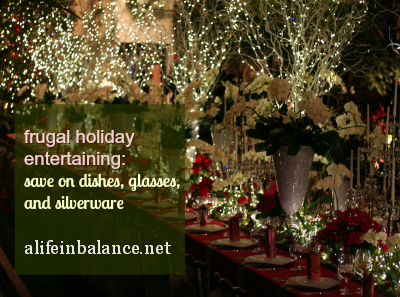 Frugal Holiday Entertaining: How to Save on Dishes, Glasses, and Silverware