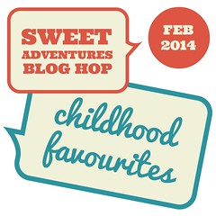 Sweet Adventures Blog Hop - February 2014 - Childhood Favourites