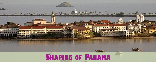 The Shaping of Panama