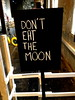 Don't eat the Moon