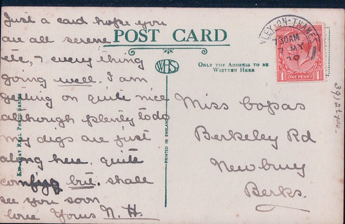 Just a card. Hope you are all serene ele, I every thing going well. I am getting on quite nice altough plenty to do. My digs  are just along here. Quite confy but. Shall  see you soon. Love Yours N.H. Sent to Newbury 7th May.