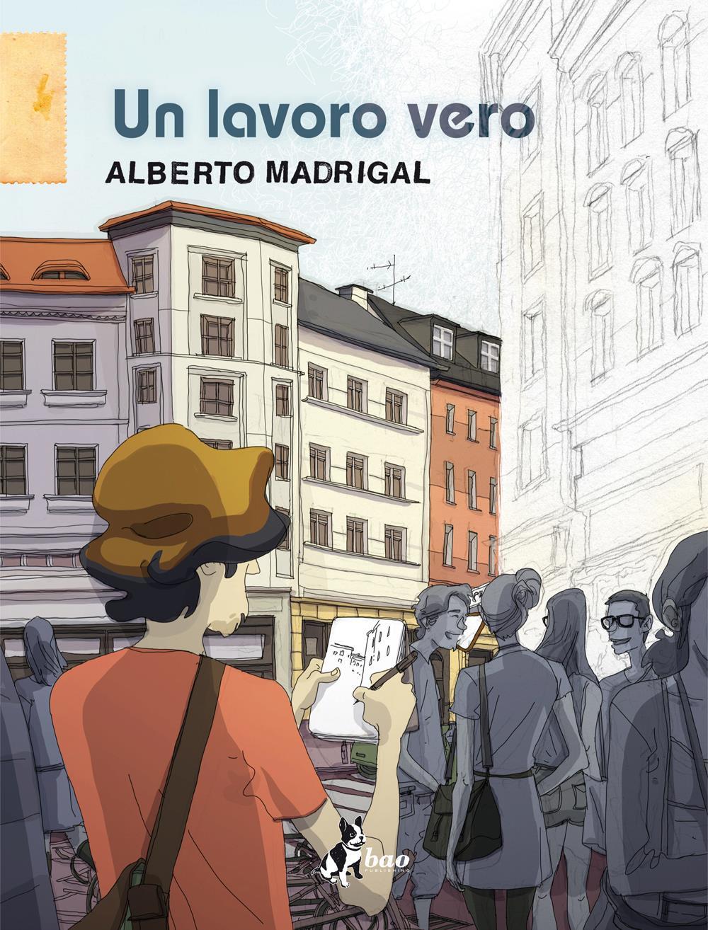 Alberto Madrigal Un lavoro vero cover