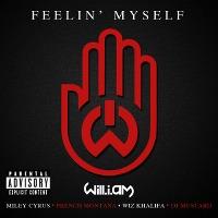 will.i.am – Feelin' Myself (feat. Miley Cyrus, French Montana, Wiz Khalifa & DJ Mustard)