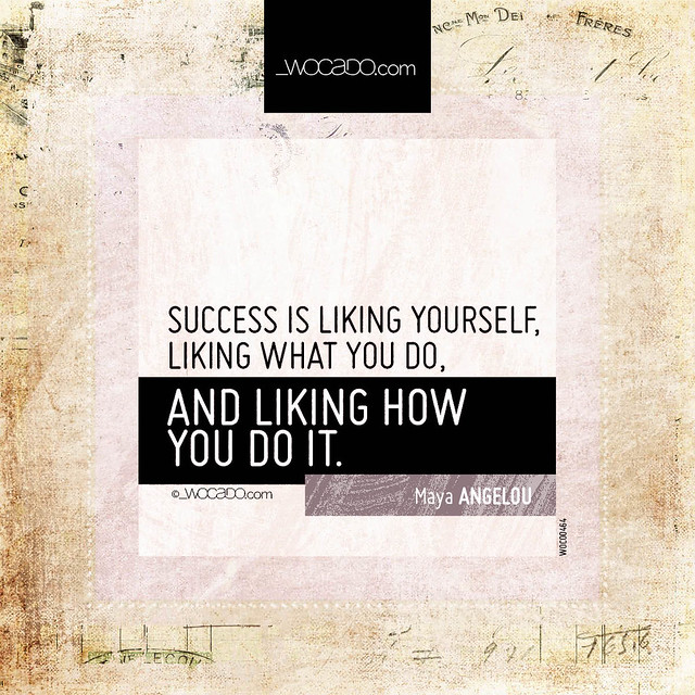 Success is liking yourself by WOCADO.com