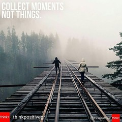 Collect moments, not things... Create your life story day by day! #life #moments #lifestory #quotes #quoteoftheday #instaquotes #instaquote #risegr #igers . . @Regrann from @thinkpositivegr -  #live - #regrann