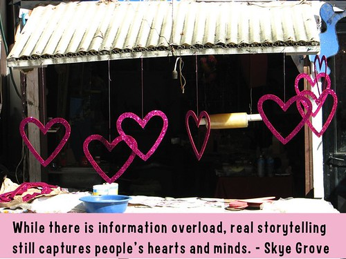 In this age of information overload, real storytelling still captures people's hearts and minds @SkyeGrove