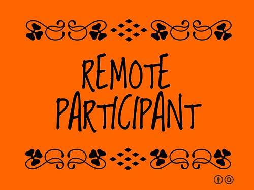 Buzzword Bingo: Remote Participant = people who are interested in an event but who cannot participate face-to-face.