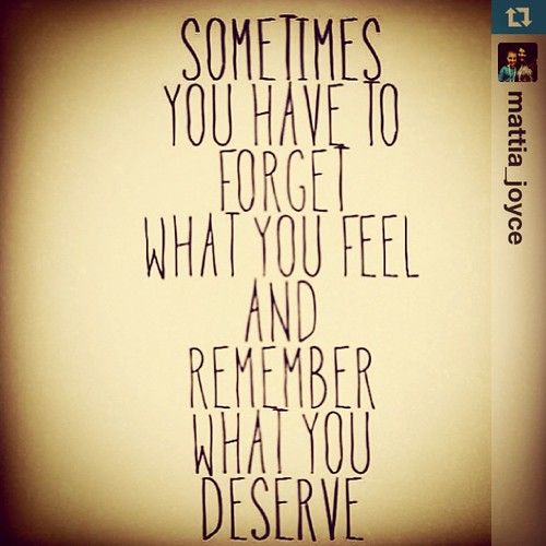 Sometimes you have to forget what you fell and remember what you deserve #Repost from @mattia_joyce with @repostapp #quote #prayfortalia #joy #love