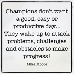 Be a champion, leave a legacy! #leadership #moorethoughts #coaching
