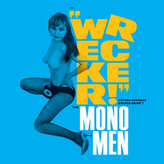 """Wrecker!"" The Mono Men"