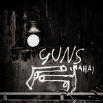 GUNS HAHA (Graffiti #2)