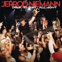 Jerrod Niemann – Drink to That All Night