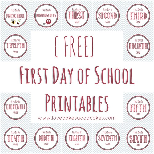 First Day Of School Printables Love Bakes Good Cakes