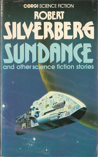 Robert Silverberg - Sundance and other science fiction stories (Corgi 1976)