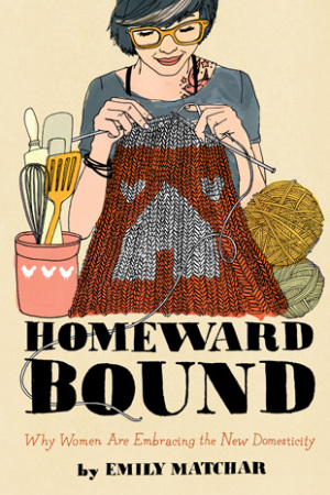 Hipster feminism or the new housewives - Homeward Bound