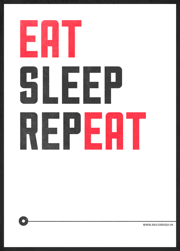 EAT-SLEEP-REP(EAT)