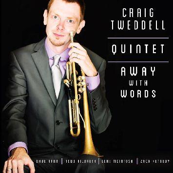 Craig Tweddell Quintet - Away with Words
