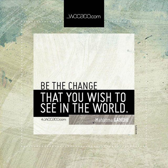 Be the change by WOCADO.com