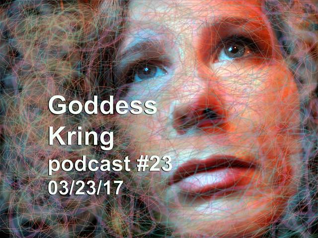 Goddess KRING podcast #23