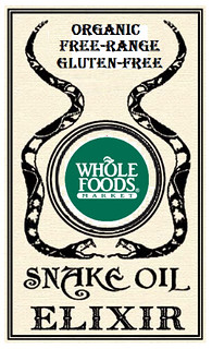 Whole Foods Snake Oil