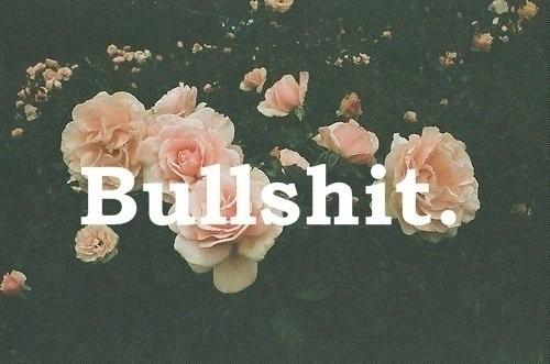 bullshit,flowers-bb785bc3a51785112c34549c37d57305_h | Flickr ...