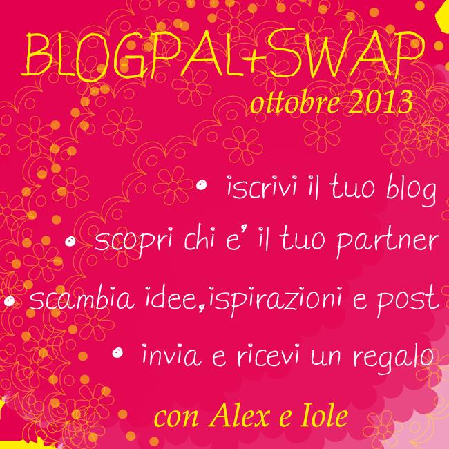 blogpal nuovo swap, iniziativa per blogger con iole e alex bonetto
