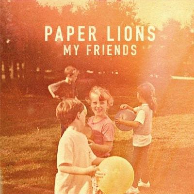 Paper Lions - My Friends
