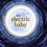 Arvada Center 2017-18 Season Artwork - Regional Premiere The Electric Baby By Stephanie Zadravec Directed by Rick Barbour  February 9 - May 4, 2018 Black Box Theatre Performed in repertory