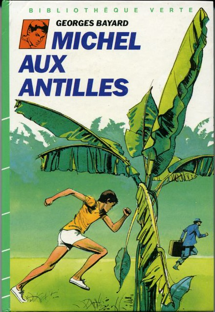 Michel aux Antilles , by Georges BAYARD