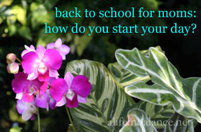 back to school for moms: how do you start your day?