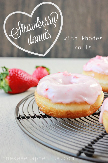 Strawberry Donuts Using Rhodes Rolls One Sweet Appetite