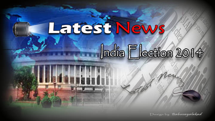 lok sabha election 2014 latest news