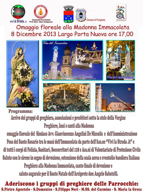 8 Dicembre 2013 ore 17,00 Putignano in largo Porta omaggio floreale alla Madonna Immacolata e posa del Santo Rosario Benedetto nelle sue mani in ricordo di tutte le vittime della strada e di tutti b