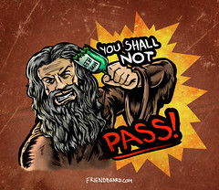 Gandalf- You shall not pass!