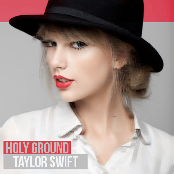 Taylor Swift - Holy Ground
