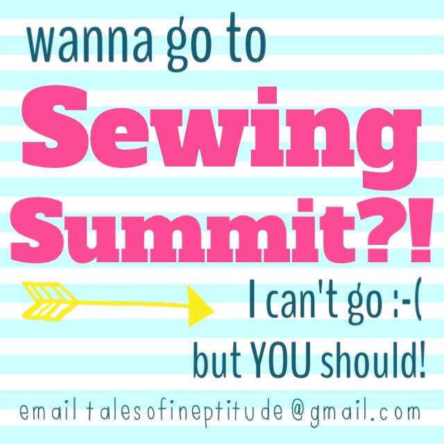 Sewing Summit ticket for sale! Email talesofineptitude@gmail.com