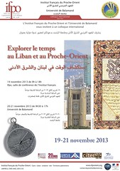 Colloque : Explorer le temps au Liban et au Proche-Orient (Beyrouth, 19-21 novembre 2013)