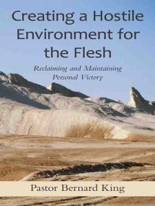Creating a Hostile Environment for the Flesh cover