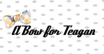 a bow for teagan
