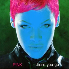 Pink – There You Go