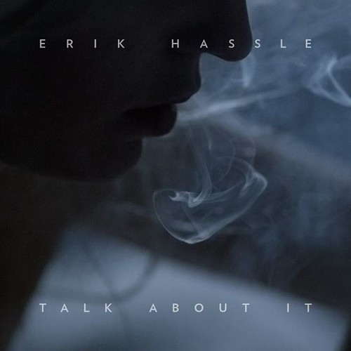 Erik Hassle Talk About It