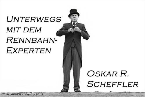 Unterwegs mit dem Rennbahnexperten Oskar R. Scheffler