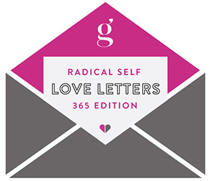Radical Self Love Letters