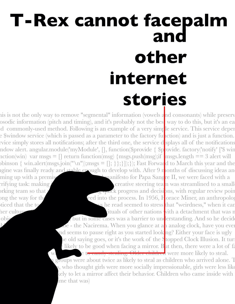 t-rex cannot facepalm and other internet stories