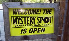 The Mystery Spot is open