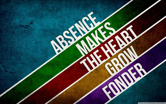 Absence makes the heart great fonder wallpaper
