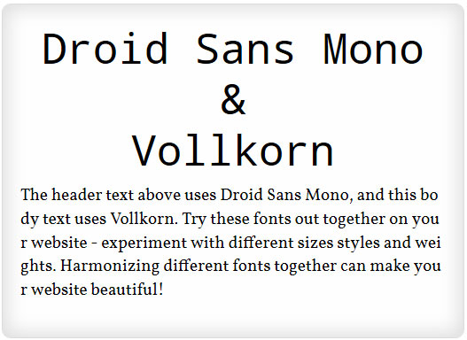 Droid Sans Mono and Vollkorn