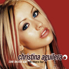Christina Aguilera – Come On Over Baby (All I Want Is You)