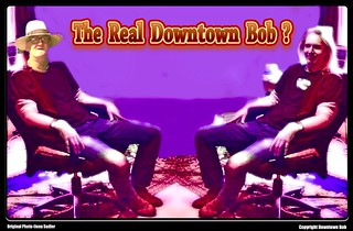 The Real Downtown Bob ?