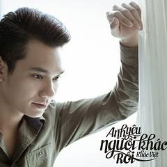 Khắc Việt – Anh Yêu Người Khác Rồi (2013) (MP3) [Digital Single]